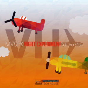 #FREEDOWNLOAD | MV&PK – NIGHT EXPERIMENT (DUB VERSION )
