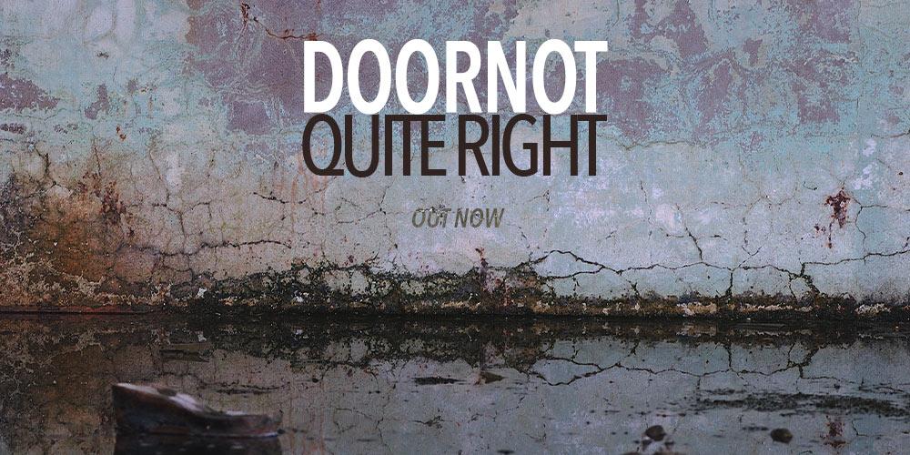 DOORNOT – QUITE RIGHT
