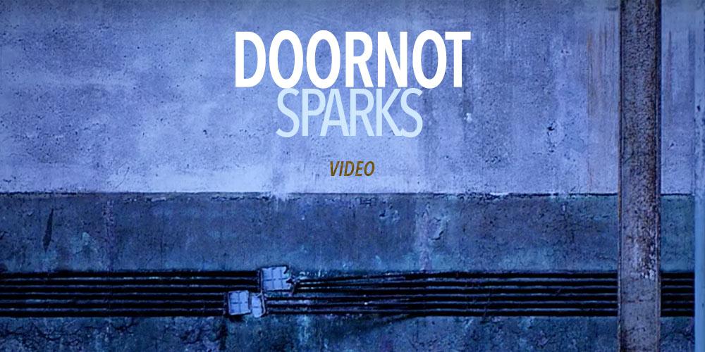 "DOORNOT ""SPARKS"""