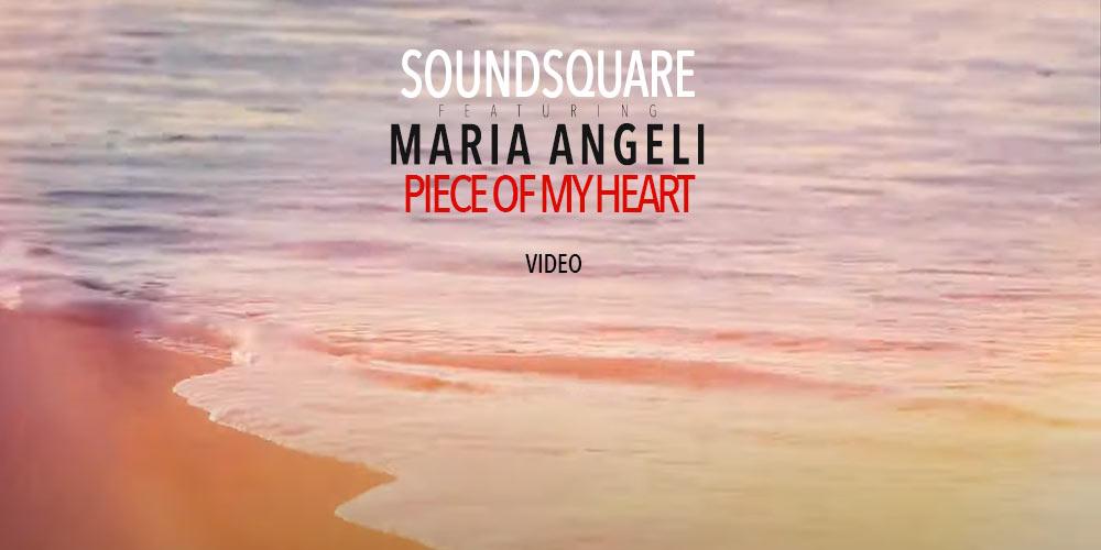 Soundsquare feat. Maria Angeli – Piece of My Heart (Mavee remix)