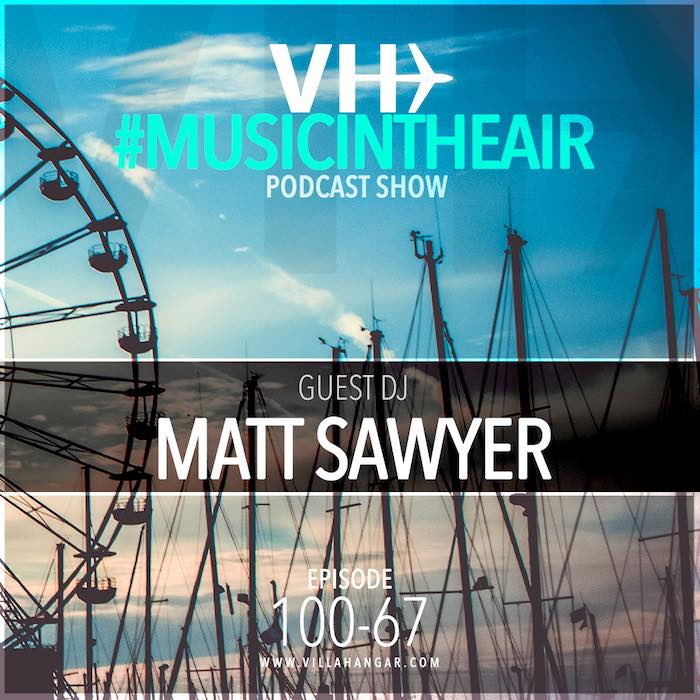 Music in the Air w/ Matt Sawyer Ep 100-67