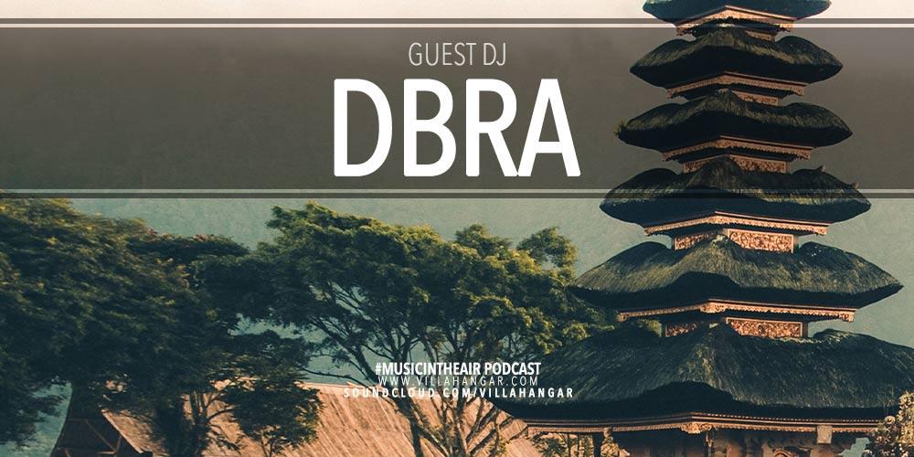 #MUSICINTHEAIR guest dj : DBRA