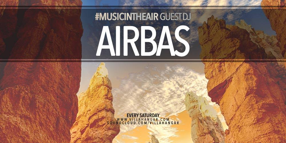 #MUSICINTHEAIR guest dj : AIRBAS