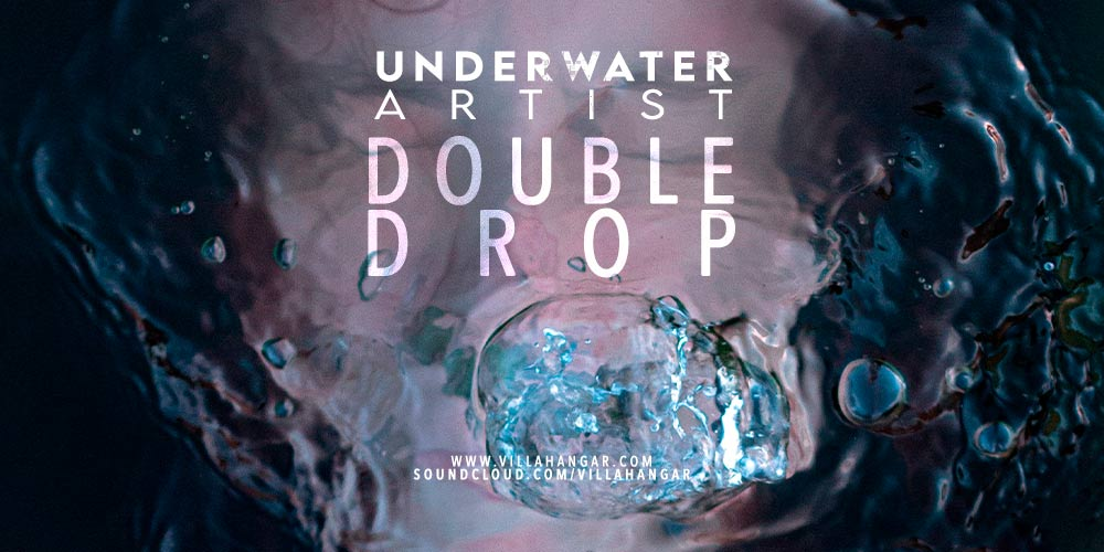 #Artists [Underwater VA] : DOUBLE DROP