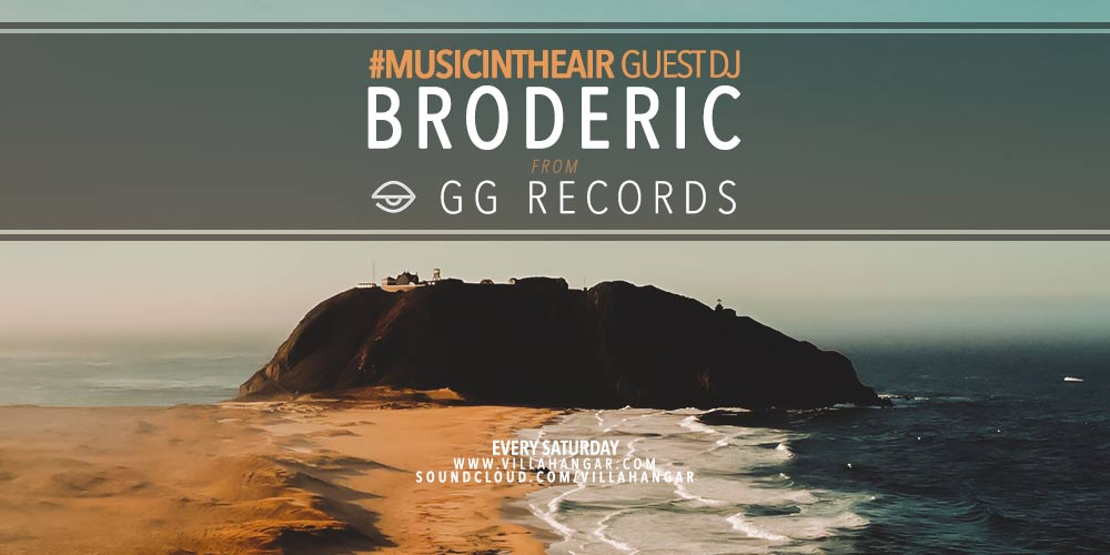 #MUSICINTHEAIR guest dj : BRODERIĆ (from GG RECORDS)