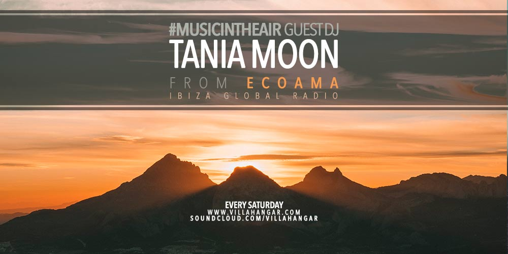 #MUSICINTHEAIR guest dj : TANIA MOON (from ECOAMA)