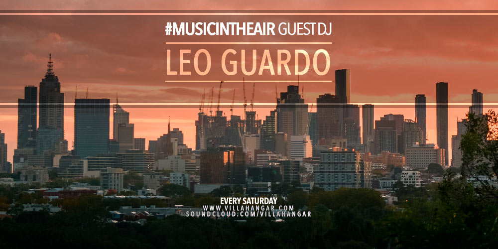 #MUSICINTHEAIR guest dj : LEO GUARDO