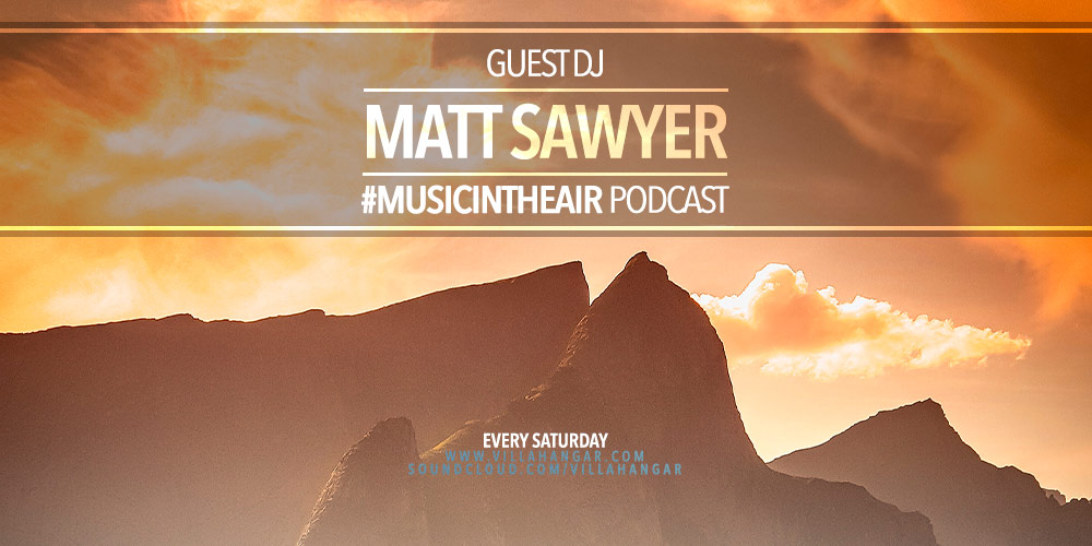 #MUSICINTHEAIR guest dj : MATT SAWYER