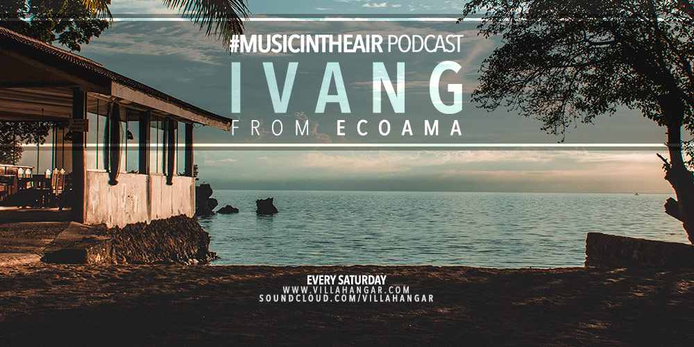 #MUSICINTHEAIR guest dj : IVAN G (from ECOAMA)