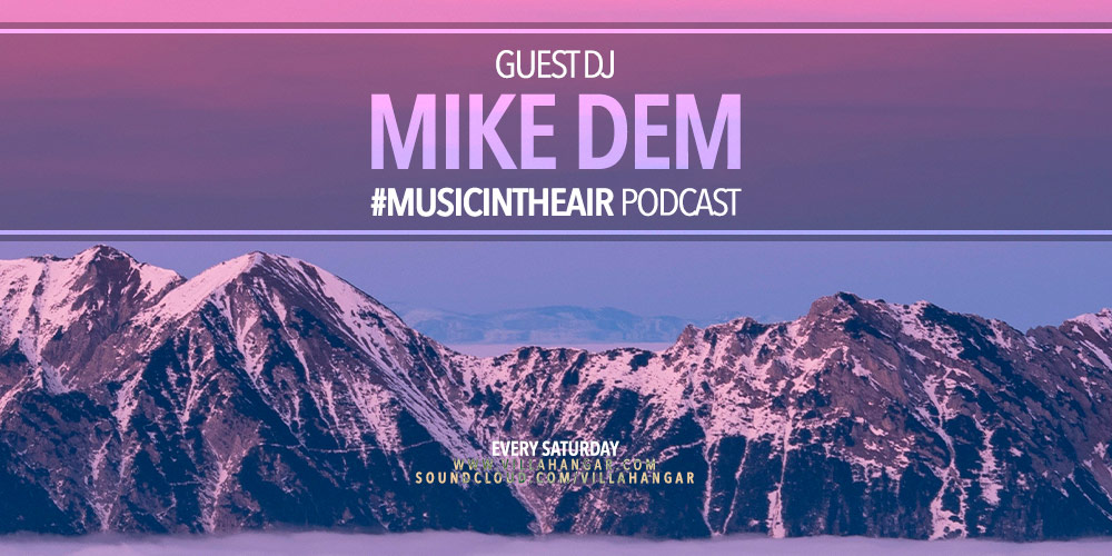 #MUSICINTHEAIR guest dj : MIKE DEM
