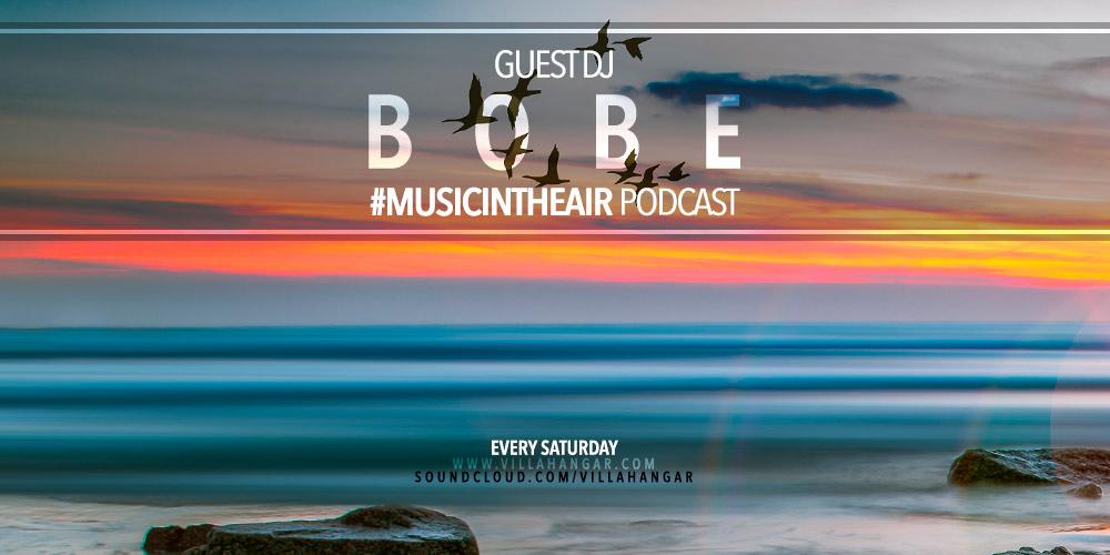 #MUSICINTHEAIR guest dj : BOBE