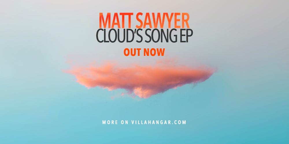 MATT SAWYER – CLOUD'S SONG EP