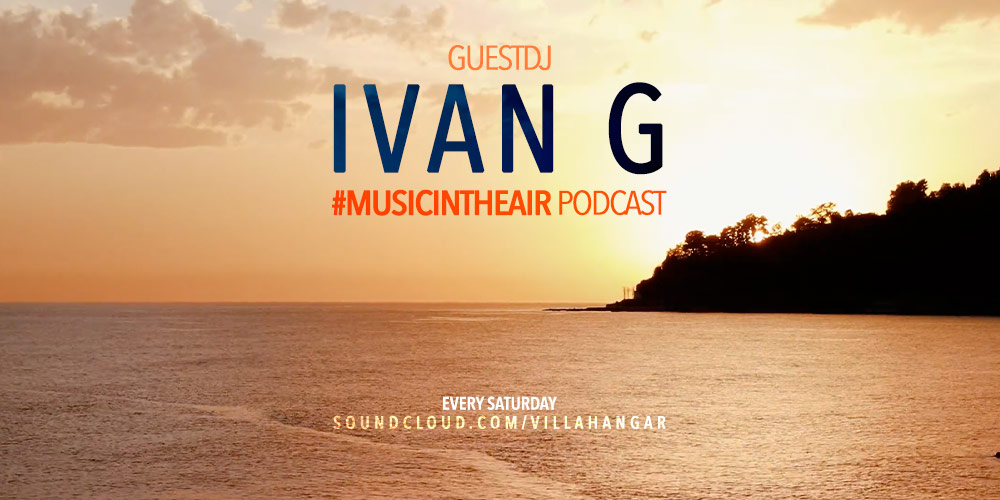 #MUSICINTHEAIR guest dj : IVAN G